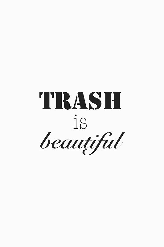trash-is-beautiful.jpg